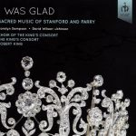 I was Glad – Sacred Music of Stanford and Parry